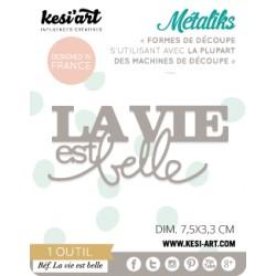 Fustella Kesi'Art - Métaliks mini La Vie Est Belle
