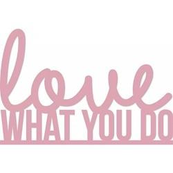Kaisercraft - Fustella - Love What You Do
