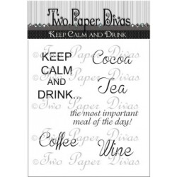 Two Paper Divas - Timbri Clear - Keep Calm & Drink